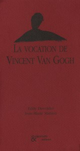 La vocation de vincent van gogh